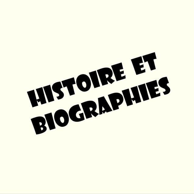 Histoire et biographies