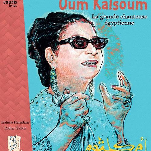 Oum Kalsoum, la Grande Chanteuse Egyptienne