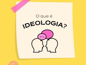 O que é ideologia?