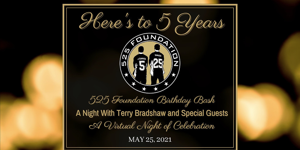 "Here's To ""5"" Years!!! 525 Foundation Birthday Bash, A Night With Terry Bradshaw and Special Guests"