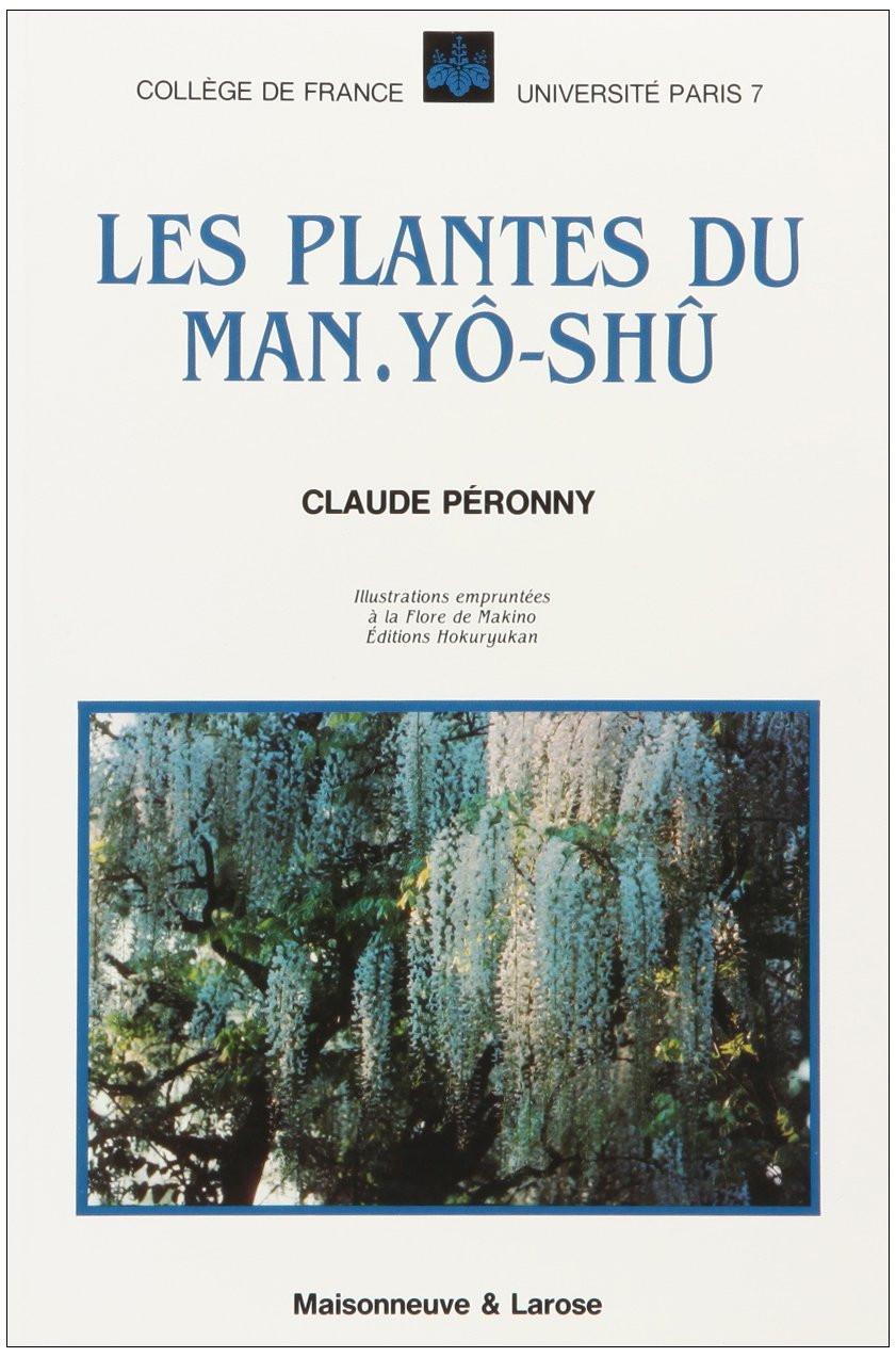 LES PLANTES DU MAN.YO.SHU CLAUDE PERONNY