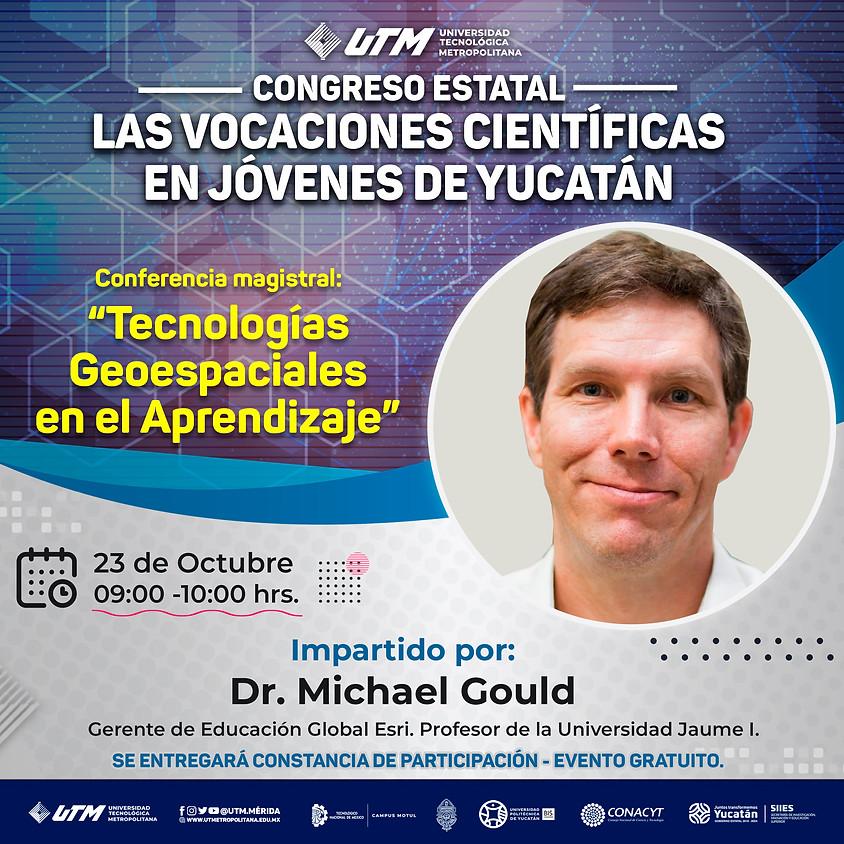 Conferencia Magistral: Tecnologías Geoespaciales en el Aprendizaje
