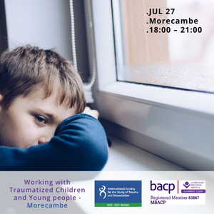 Working with Traumatised Children and Young People - Morecambe The Consult Centre