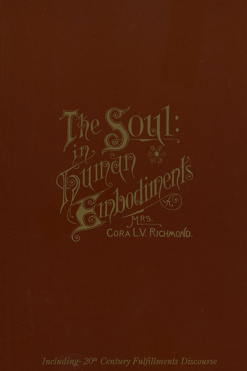 The Soul in Human Embodiments by Cora L.V.Richmond