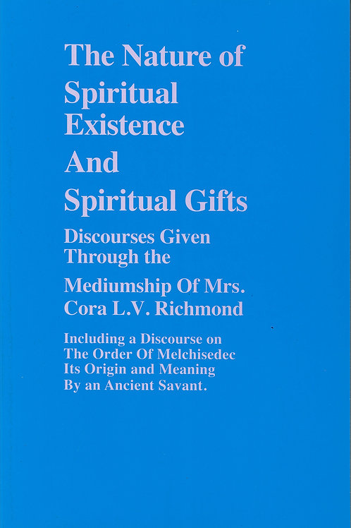 The Nature of Spiritual Existence and Spiritual