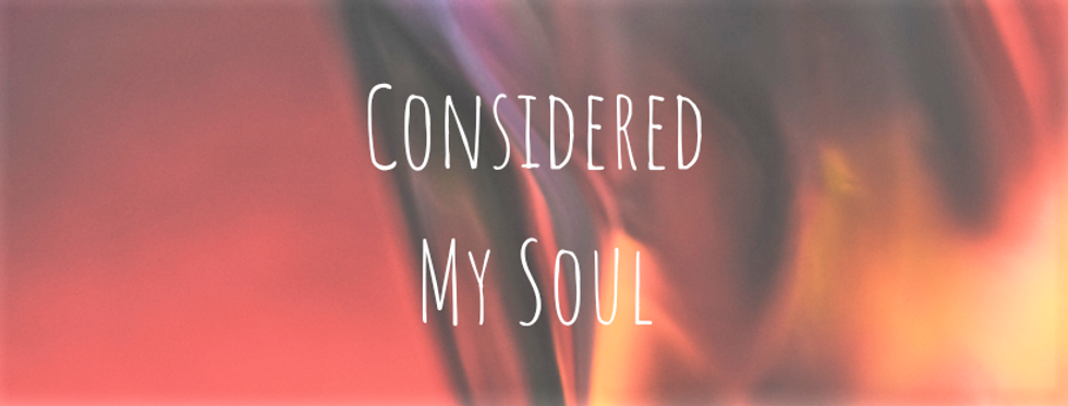 Considered My Soul website Lightened.png