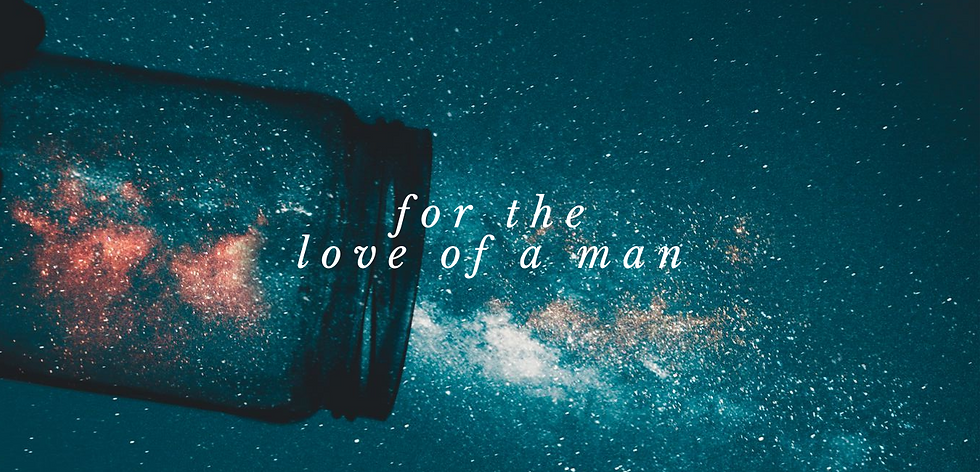 for the love of a man.png