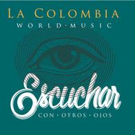 Álbum Escuchar con Otros Ojos - La Colombia