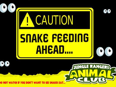 CAUTION! Snake Feeding ahead