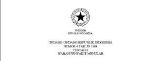UNDANG-UNDANG REPUBLIK INDONESIANOMOR 4 TAHUN 1984TENTANGWABAH PENYAKIT MENULAR