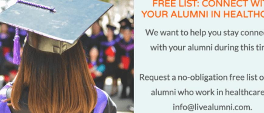 Request a FREE list of alumni in healthcare at info@livealumni.com