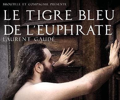 Le Tigre Bleu de l'Euphrate, de Laurent Gaudé, mis en scène par Anaïs Stallettino, avec Morgan Eyglunent