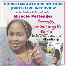 CAOT Interview with Christian Author and Pastor Miracle Pettenger, Why Am I Still Waiting? Encouraging Your Soul Through Life