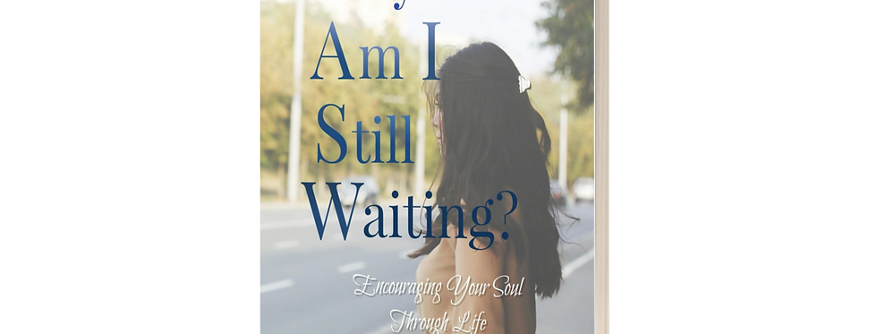 Why Am I Still Waiting? Revised 2nd Edition