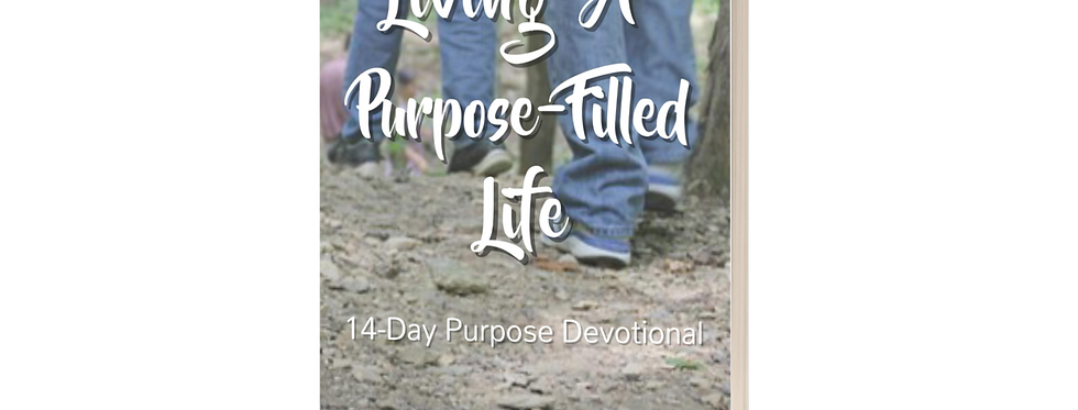 Living A Purpose-Filled Life: 14-Day Purpose Devotional