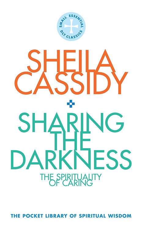 Sharing The Darkness: The Spirituality of Caring