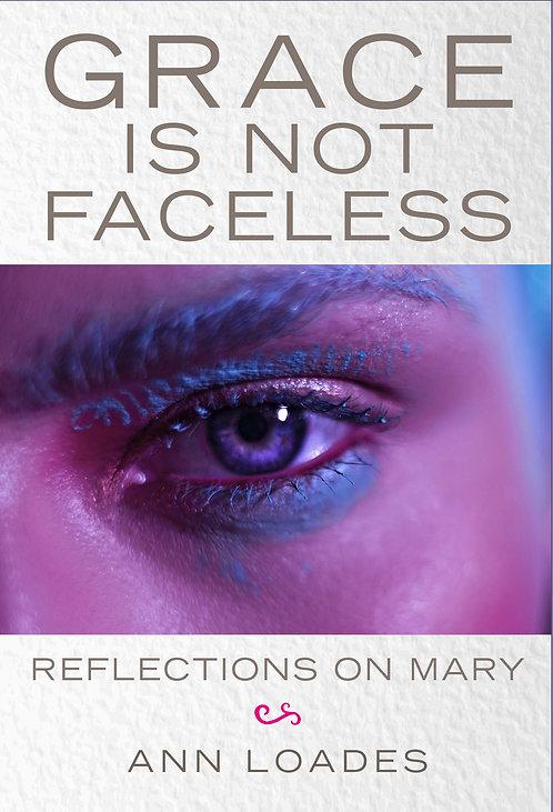 Grace Is Not Faceless