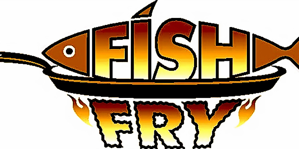 Fish Fry -CANCELLED FOR 2021