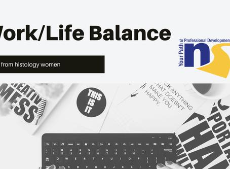 Work/Life Balance in Histology