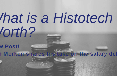 What is a Histotech Worth These Days?