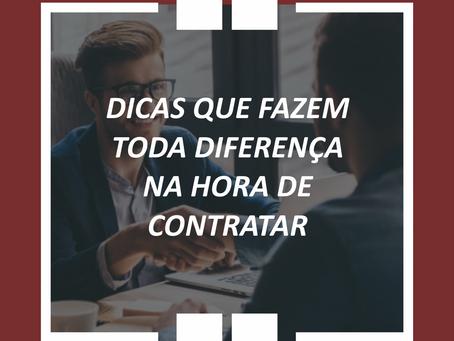 AS DICAS QUE FAZEM TODA DIFERENÇA NA HORA DE CONTRATAR