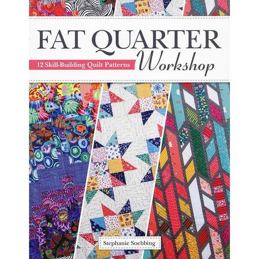 Fat Quarter Workshop Quilt Book