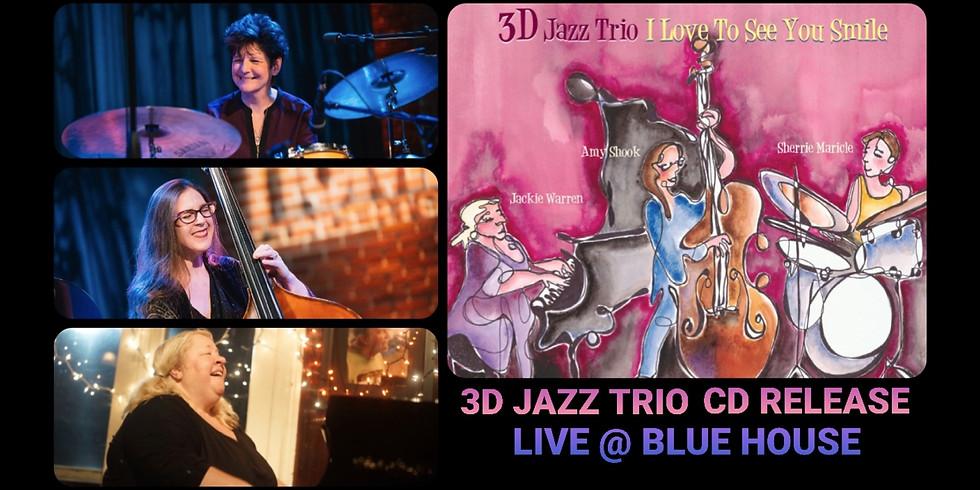 3D Jazz Trio CD Release Live @ Blue House