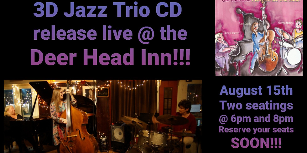 """3D Jazz Trio's """"I Love To See You Smile"""" CD release live at the Deer Head Inn"""