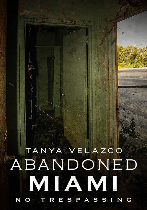 Abandoned Miami: No Trespassing (Unsigned Copy)