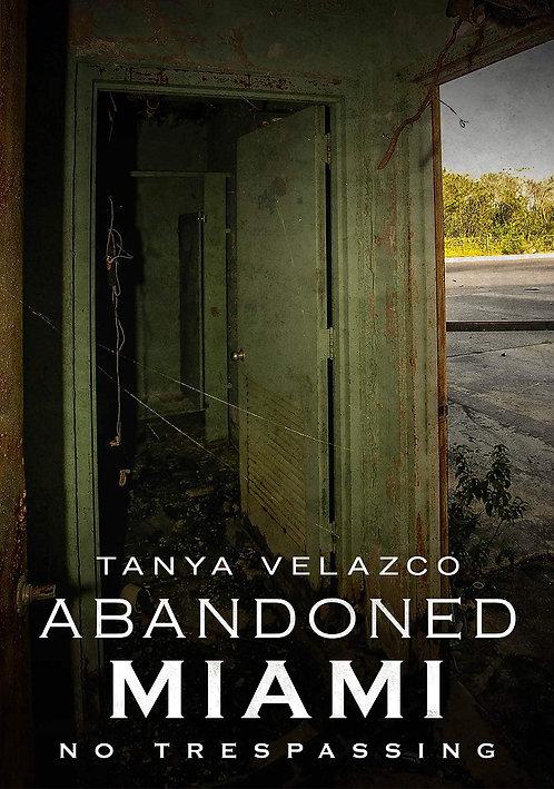 Abandoned Miami: No Trespassing (Signed Author Copy)