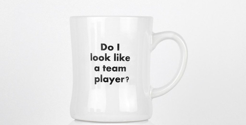 """""""Do I look like a team player"""" Mug"""