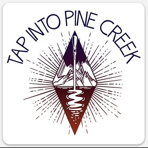 Tap into Pine Creek Sticker