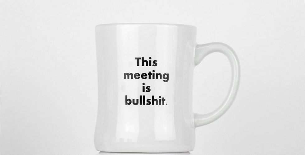 """""""This meeting is bullshit"""" Mug"""