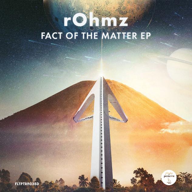 FLTPTRN035D - rOhmz - Fact Of The Matter EP