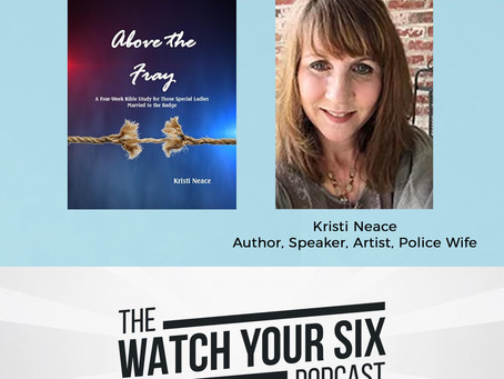 015: Above the Fray with Police Wife, Author, and Speaker Kristi Neace