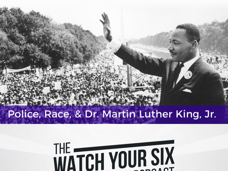 053: Police, Race, and Dr. Martin Luther King, Jr.