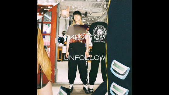 【UNFOLLOW】CAMPAIGN MOVIE (OFBYFOR TOKYO)