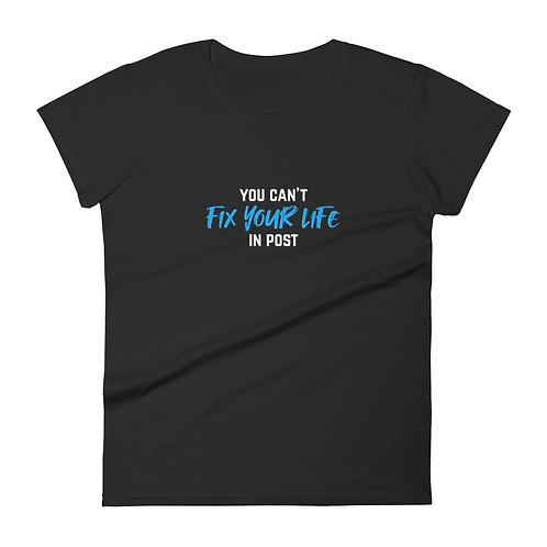 You can't fix your life in post (Women's Black Tee)
