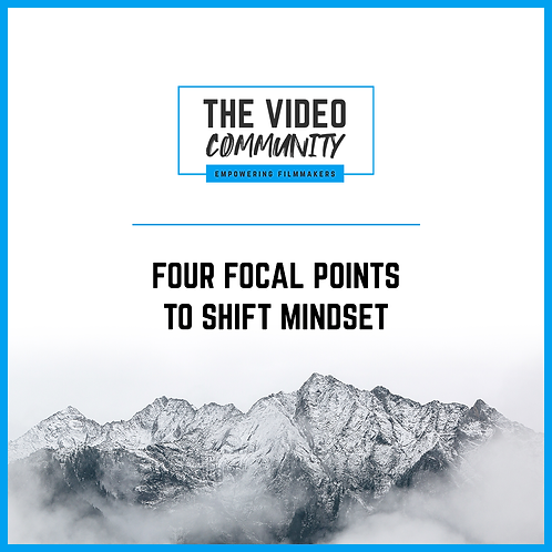 Four Focal Points to Shift Mindset