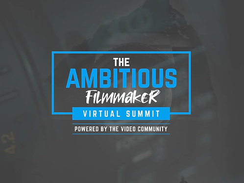 The Ambitious Filmmaker Virtual Summit (50% Off)