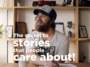The Secret to Stories that People will Care About