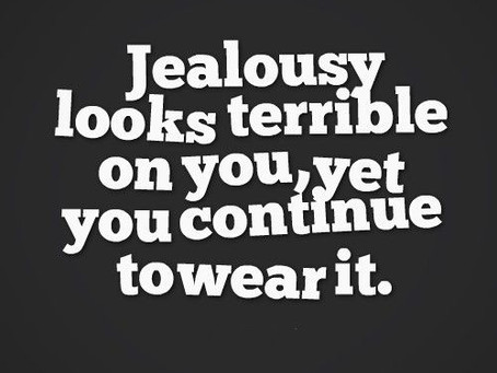 Jealousy & Envy???