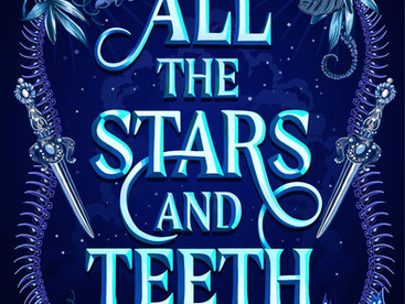 All the Stars and Teeth by Adalyn Grace - Waiting on Wednesday