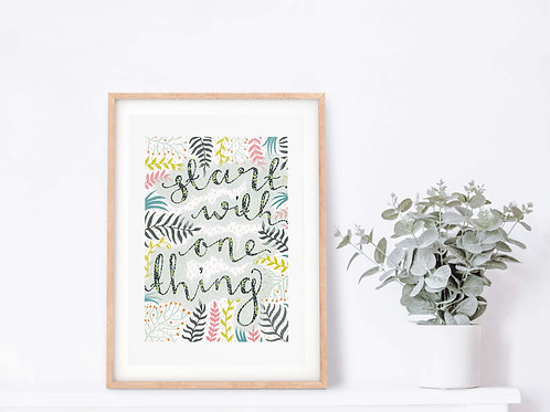 Start With One Thing Giclee Art Print