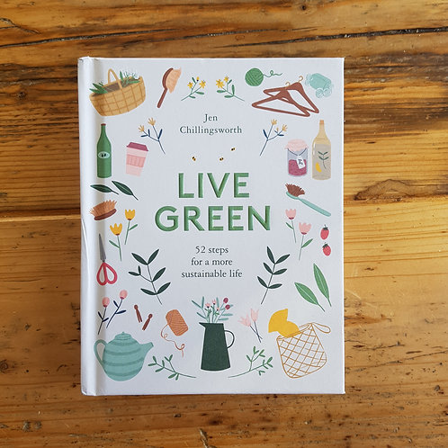Live Green: 52 Steps for a More Sustainable Life by Jen Chillingsworth | HB