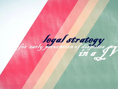 Legal Strategy for Early Prevention of Disputes in a JV