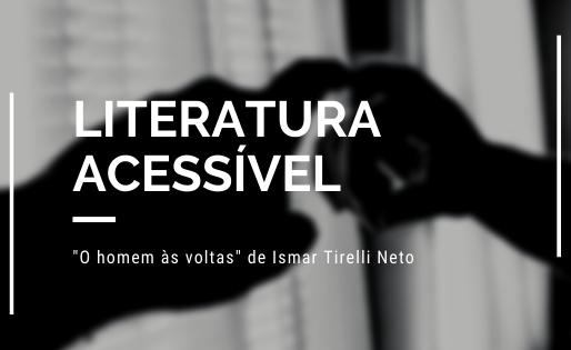 """""""O homem às voltas"""", de Ismar Tirelli Neto"""