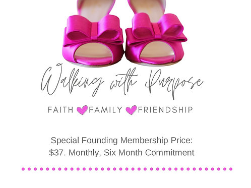 Walking With Purpose: Faith, Family, Friendship