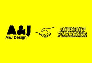 A&J Design x ANCIENT PARADISE
