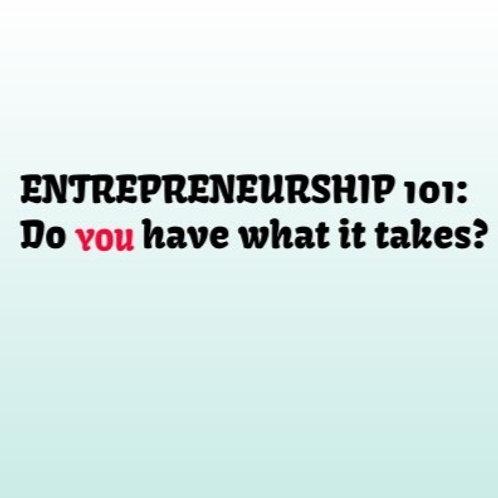ENTREPRENEURSHIP 101: Do YOU have what it takes?